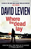 David Levien Where The Dead Lay: Frank Behr series 2