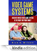 Video Game Systems: Discover Which Video Game System is Right for Your Family [Edizione Kindle]