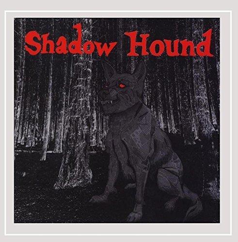 Shadow Hound - Shadow Hound [Explicit]