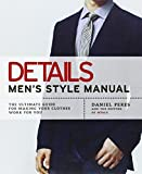 Details Mens Style Manual: The Ultimate Guide for Making Your Clothes Work for You