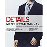 "Details Men's Style Manual: The Ultimate Guide for Making Your Clothes Work for Youvon ""Daniel Peres"""