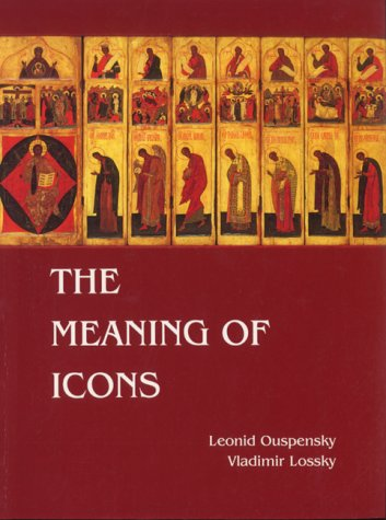 Meaning of Icons, VLADIMIR LOSSKY, LEONID OUSPENSKY