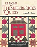 At Home with Thimbleberries Quilts: A Collection of 25 Country Quilts and Decorative Accessories (0875969844) by Jensen, Lynette