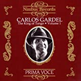 echange, troc  - Carlos GARDEL : The King of Tango vol 1: 1890-1935