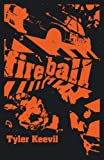 img - for Fireball (Bright Young Things) book / textbook / text book