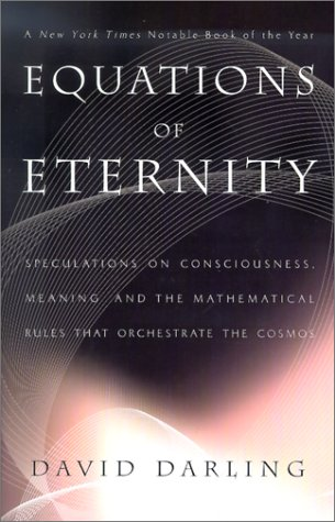 Image for Equations of Eternity: Speculations on Consciousness, Meaning, and the Mathematical Rules That Orchestrate the Cosmos