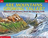 Are Mountains Growing Taller? Questions and Answers About the Changing Earth (0439266734) by Berger, Melvin
