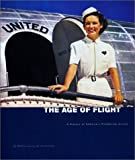 img - for The Age of Flight: A History of America's Pioneering Airline book / textbook / text book