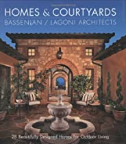 Free Homes & Courtyards: 28 Beautifully Designed Homes for Outdoor Living Ebook & PDF Download
