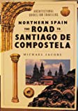 Northern Spain: The Road to Santigo de Compostella (Architectural Guides for Travelers) (0877018502) by Jacobs, Michael