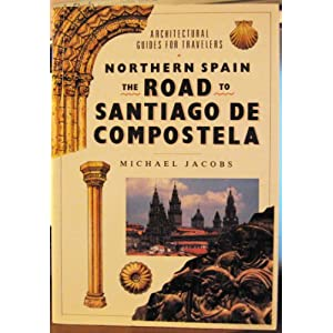 Northern Spain: The Road to Santigo de Compostella (Architectural Guides for Travelers)