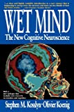 Wet Mind: The New Cognitive Neuroscience (0028740858) by Kosslyn, Stephen M.