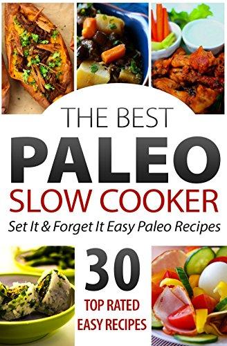 Paleo Gluten Free Slow Cooker Recipes: 15 Minute Set it And Forget It Gluten Free Paleo Recipes (Gluten Free Paleo Diet, Paleo Gluten Free Diet, Paleo ... Easy Paleo Recipes, Gluten Free Cookbook) by Ruth Ferguson
