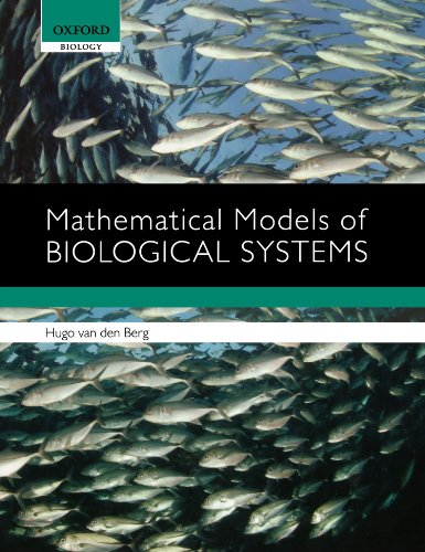 Mathematical Models of Biological Systems (Oxford Biology)