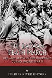 The Bataan Death March: Life and Death in the Philippines During World War II