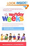 The Wonder Weeks: How to Stimulate Your Baby's Mental Development and Help Him Turn His 10 Predictable, Great, Fussy Phases Into Magical