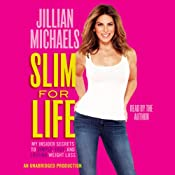 Slim for Life: My Insider Secrets to Simple, Fast, and Lasting Weight Loss | [Jillian Michaels]