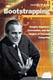 img - for Bootstrapping: Douglas Engelbart, Coevolution, and the Origins of Personal Computing (Writing Science) book / textbook / text book