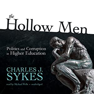 The Hollow Men: Politics and Corruption in Higher Education | [Charles J. Sykes]