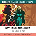 The Little Sister (       UNABRIDGED) by Raymond Chandler Narrated by Ed Bishop