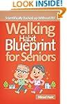 Walking Habit Blueprint for Seniors -...