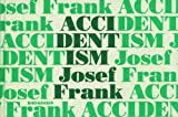 img - for Accidentism: Josef Frank by Mikael Bergquist (2001-02-24) book / textbook / text book