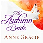 The Autumn Bride: Chance Sisters Romance Series, Book 1 (       UNABRIDGED) by Anne Gracie Narrated by Alison Larkin