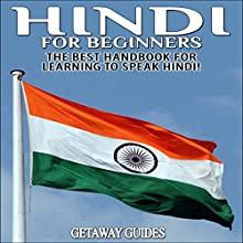Hindi for Beginners, 2nd Edition: The Best Handbook for Learning to Speak Hindi (       UNABRIDGED) by  Getaway Guides Narrated by Millian Quinteros