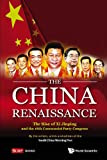 img - for The China Renaissance:The Rise of Xi Jinping and the 18th Communist Party Congress book / textbook / text book