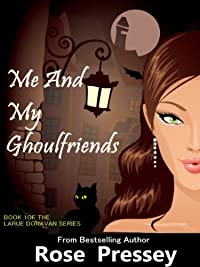 (FREE on 2/19) Me And My Ghoulfriends by Rose Pressey - http://eBooksHabit.com