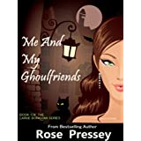 Me and My Ghoulfriends (Larue Donavan, Book 1)by Rose Pressey