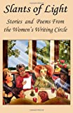 img - for Slants Of Light: Stories and Poems From the Women's Writing Circle book / textbook / text book
