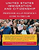 United States Immigration & Citizenship: Prof. Allan Wernick's Guide to the Law
