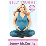 Belly Laughs: The Naked Truth about Pregnancy and Childbirth ~ Jenny McCarthy