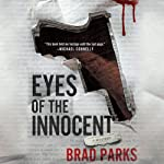 Eyes of the Innocent: Carter Ross, Book 2 (       UNABRIDGED) by Brad Parks Narrated by Macleod Andrews
