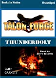 img - for Thunderbolt by Cliff Garnett (Talon Force Series, Book 1) from Books In Motion.com book / textbook / text book