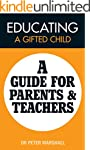 Educating a Gifted child: A Guide for...
