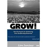 GROW! Ten Strategies for Maximizing your Leadership Potential ~ David Rendall