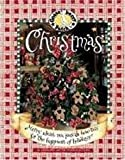 Gooseberry Patch Christmas, Book 1: Merry Ideas, Recipes and How-To's for the Happiest of Holidays! (1574861670) by Gooseberry Patch