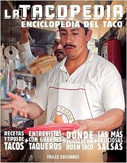 La tacopedia. Enciclopedia del taco (Spanish Edition): Deborah Holtz