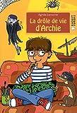 echange, troc Agnès Laroche - La drôle de vie d'Archie