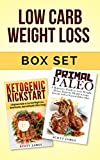 Low Carb Weight Loss Box Set: Primal Paleo: A Beginners guide to Lose Weight, Detox, Improve Health & Ketogenic Kickstart: A Beginners Guide to Low Carb Weight Loss, Detoxification & Improved Health