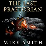The Last Praetorian | Mike Smith