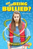 img - for Are You Being Bullied? (Got Issues?) book / textbook / text book