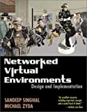 img - for Networked Virtual Environments: Design and Implementation (ACM Press Books) by Singhal Sandeep Zyda Michael (1999-07-01) Hardcover book / textbook / text book