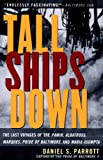 Tall Ships Down : The Last Voyages of the Pamir, Albatross, Marques, Pride of Baltimore, and Maria Asumpta