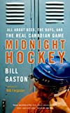 echange, troc Bill Gaston - Midnight Hockey: All About Beer, the Boys, and the Real Canadian Game