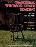 Traditional Windsor Chair Making: Basic, Step-By-Step Instructions for Building a Comb Back Windsor Chair