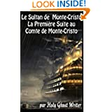 Le Sultan de Monte Cristo: La Première Suite au Comte de Monte-Cristo (Le Comte de Monte Cristo) (Volume 2) (...