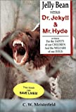 C.W. Meisterfeld Jelly Bean versus Dr Jekyll and Mr Hyde